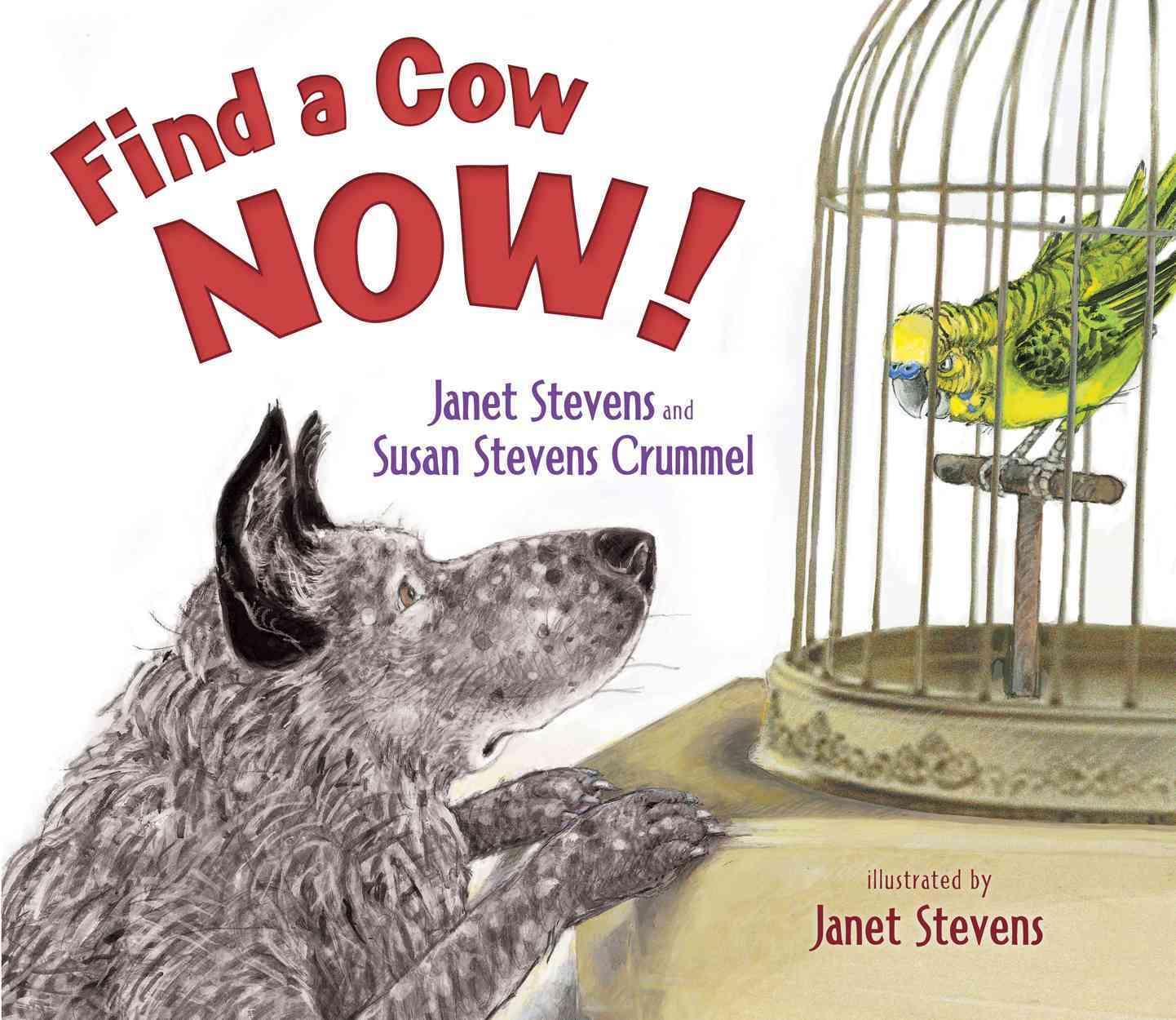 Find a Cow Now! By Stevens, Janet/ Crummel, Susan Stevens/ Stevens, Janet (ILT)